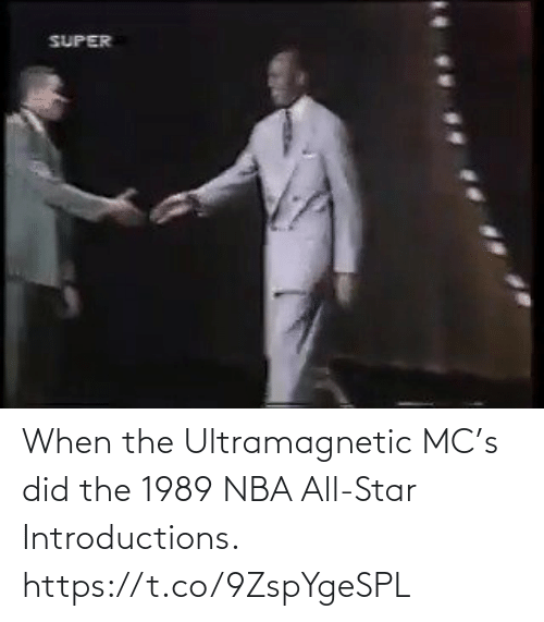 nba all star: When the Ultramagnetic MC's did the 1989 NBA All-Star Introductions.    https://t.co/9ZspYgeSPL
