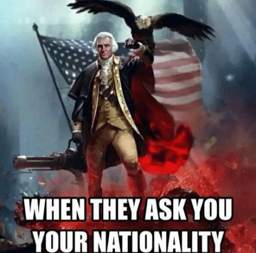 Memes, 🤖, and Ask: WHEN THEY ASK YOU  YOUR NATIONALITY