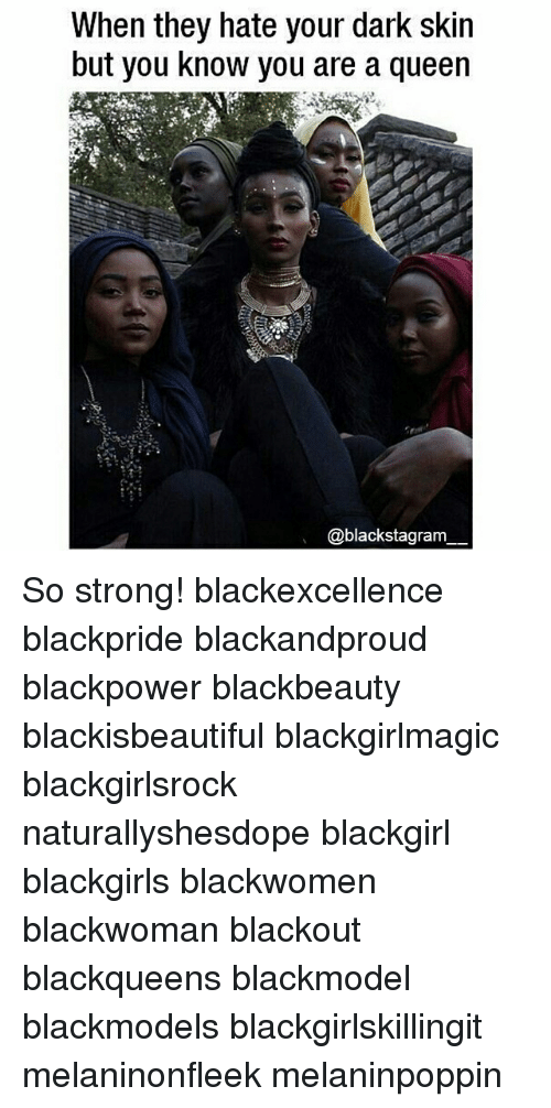 Blackgirlsrock: When they hate your dark skin  but you know you are a queen  @blackstagram So strong! blackexcellence blackpride blackandproud blackpower blackbeauty blackisbeautiful blackgirlmagic blackgirlsrock naturallyshesdope blackgirl blackgirls blackwomen blackwoman blackout blackqueens blackmodel blackmodels blackgirlskillingit melaninonfleek melaninpoppin