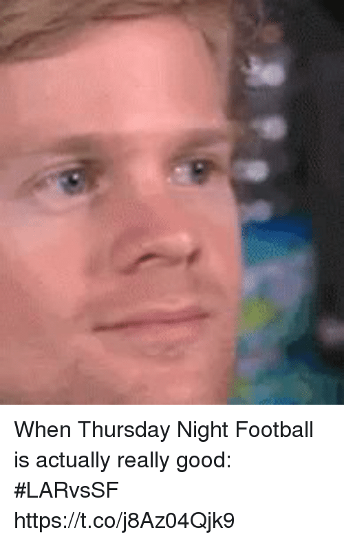 Football, Sports, and Good: When Thursday Night Football is actually really good: #LARvsSF https://t.co/j8Az04Qjk9