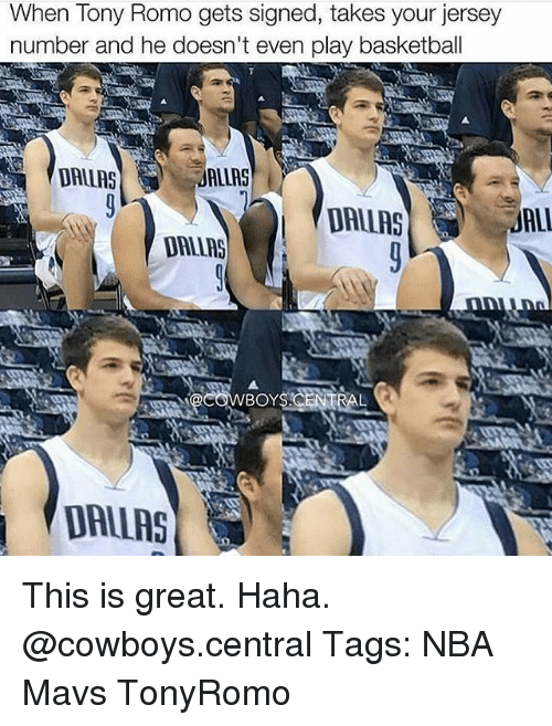 Dallas Cowboy: When Tony Romo gets signed, takes your jersey  number and he doesn't even play basketball  DALLAS  ALIAS  DALLAS  DALLAS  COWBOY  DALLAS This is great. Haha. @cowboys.central Tags: NBA Mavs TonyRomo