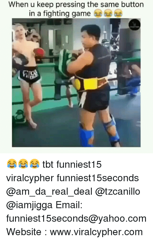 fighting game: When u keep pressing the same button  in a fighting game 😂😂😂 tbt funniest15 viralcypher funniest15seconds @am_da_real_deal @tzcanillo @iamjigga Email: funniest15seconds@yahoo.com Website : www.viralcypher.com