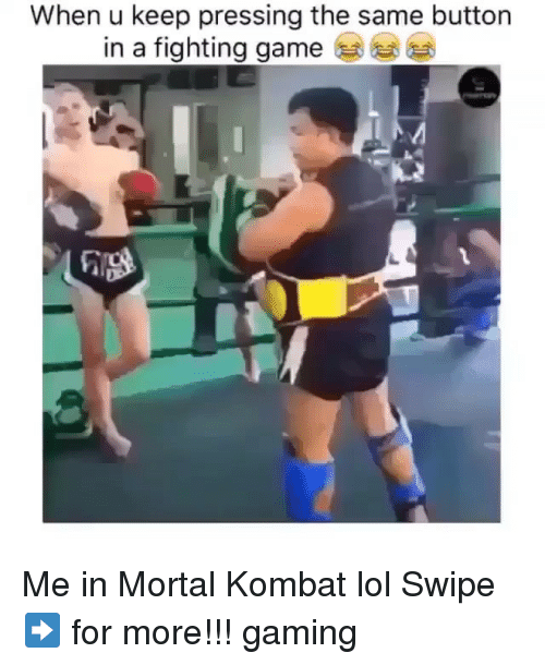 fighting game: When u keep pressing the same button  in a fighting game Me in Mortal Kombat lol Swipe ➡️ for more!!! gaming