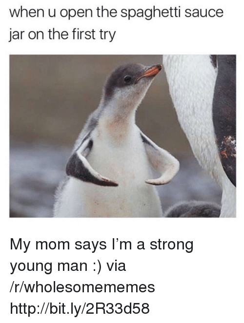 Http, Spaghetti, and Strong: when u open the spaghetti sauce  jar on the first try My mom says I'm a strong young man :) via /r/wholesomememes http://bit.ly/2R33d58