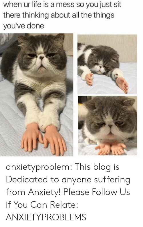 life is a mess: when ur life is a mess so you just sit  there thinking about all the things  you've done anxietyproblem:  This blog is Dedicated to anyone suffering from Anxiety! Please Follow Us if You Can Relate: ANXIETYPROBLEMS