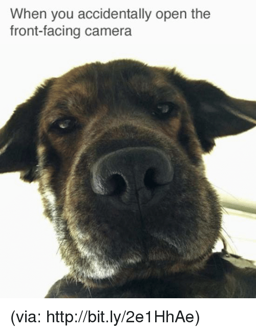 Front Face Camera: When you accidentally open the  front-facing camera (via: http://bit.ly/2e1HhAe)