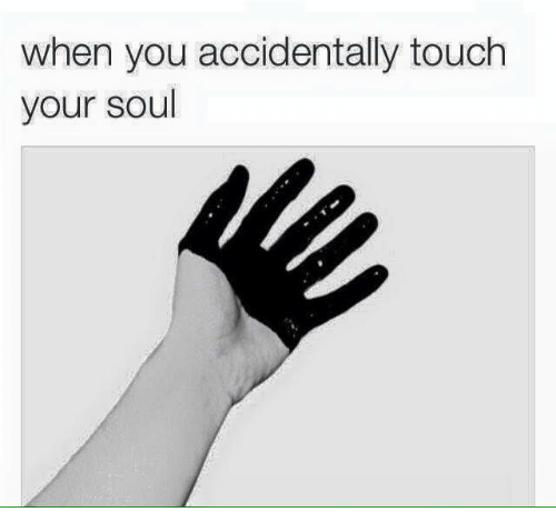 touch your soul: when you accidentally touch  your soul
