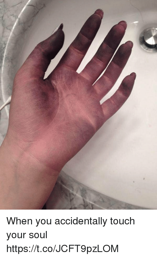 touch your soul: When you accidentally touch your soul https://t.co/JCFT9pzLOM