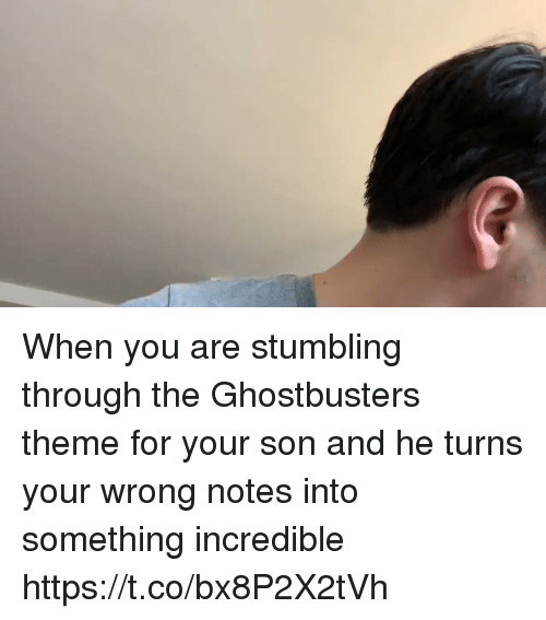 Memes, Ghostbusters, and 🤖: When you are stumbling through the Ghostbusters theme for your son and he turns your wrong notes into something incredible https://t.co/bx8P2X2tVh