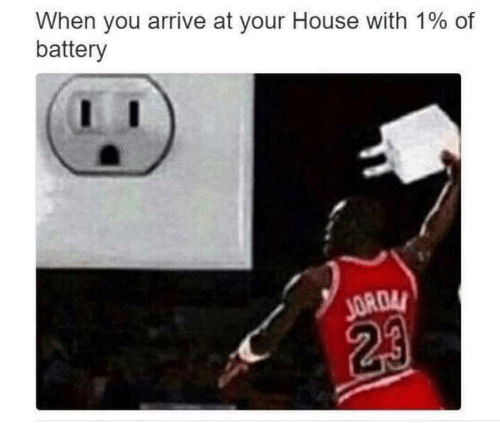 House, Battery, and You: When you arrive at your House with 1% of  battery  ORDA