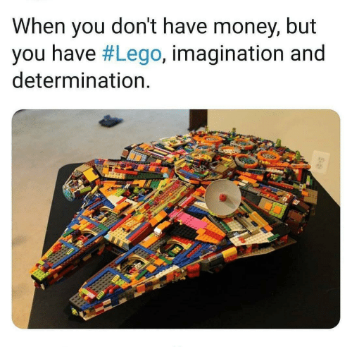 Lego, Money, and You: When you don't have money, but  you have #Lego, imagination and  determination.