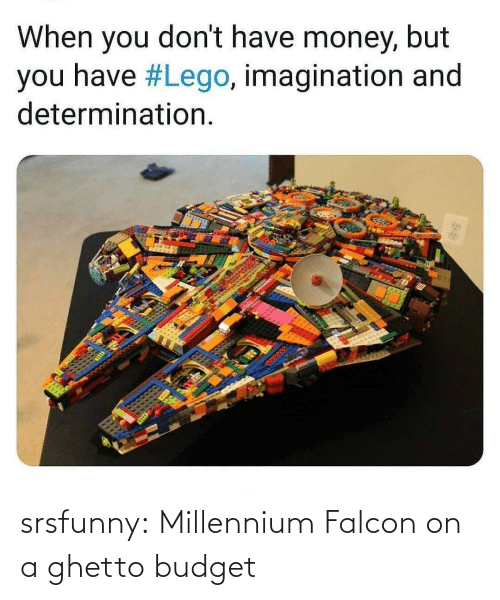 lego: When you don't have money, but  you have #Lego, imagination and  determination. srsfunny:  Millennium Falcon on a ghetto budget