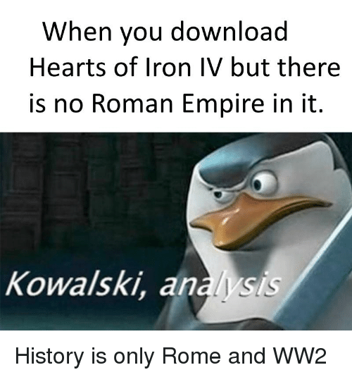 When You Download Hearts of Iron IV but There Is No Roman
