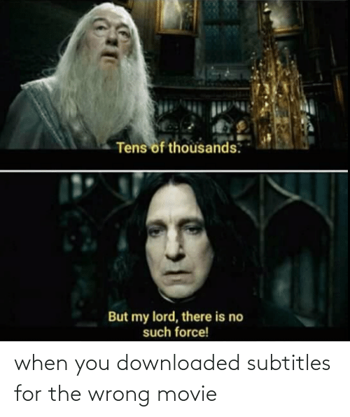 Subtitles: when you downloaded subtitles for the wrong movie