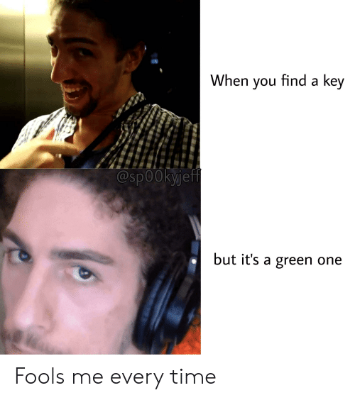 Time, Key, and One: When you find a key  @sp0okyjeff  but it's a green one Fools me every time