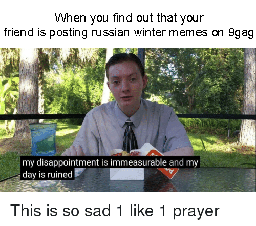 When You Find Out That Your Friend Is Posting Russian Winter Memes