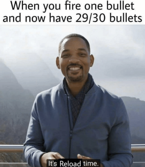bullets: When you fire one bullet  and now have 29/30 bullets  It's Reload time.