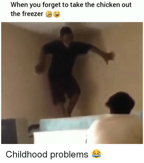 Funny, Chicken, and Freezer: When you forget to take the chicken out  the freezer Childhood problems 😂