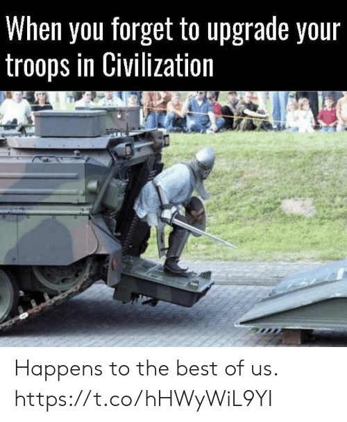 Video Games, Best, and Best Of: When you forget to upgrade your  troops in Civilization Happens to the best of us. https://t.co/hHWyWiL9YI