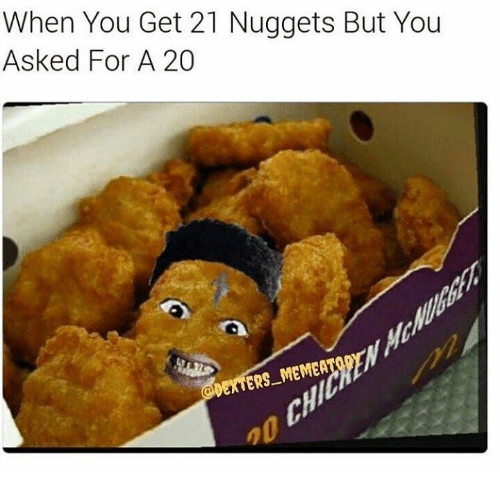 Memea: When You Get 21 Nuggets But You  Asked For A 20  ERS  MEMEA