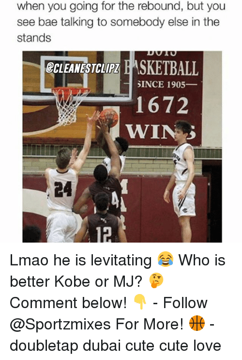 levitating: when you going for the rebound, but you  see bae talking to somebody else in the  stands  GCLEANESTCLIPI E ASKETBALL  SINCE 1905  1672  WIN Lmao he is levitating 😂 Who is better Kobe or MJ? 🤔Comment below! 👇 - Follow @Sportzmixes For More! 🏀 - doubletap dubai cute cute love