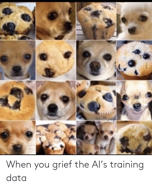 training: When you grief the AI's training data