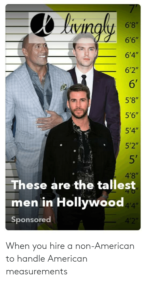 hire: When you hire a non-American to handle American measurements