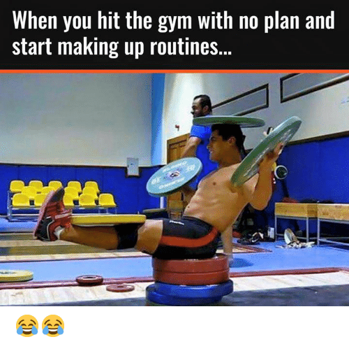 Gym, You, and When You: When you hit the gym with no plan and  start making up routines... 😂😂
