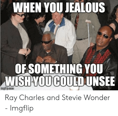 25 Best Memes About Ray Charles And Stevie Wonder Ray Charles And Stevie Wonder Memes