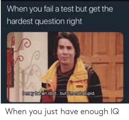 enough: When you just have enough IQ