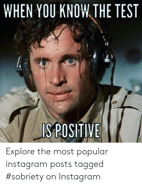 9aa56e2e83f42 WHEN YOU KNOW THE TEST S POSITIVE Explore the Most Popular Instagram ...