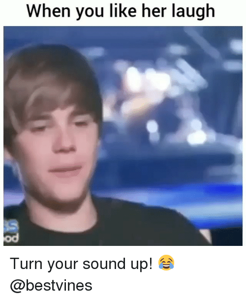 Memes, 🤖, and Her: When you like her laugh  od Turn your sound up! 😂 @bestvines