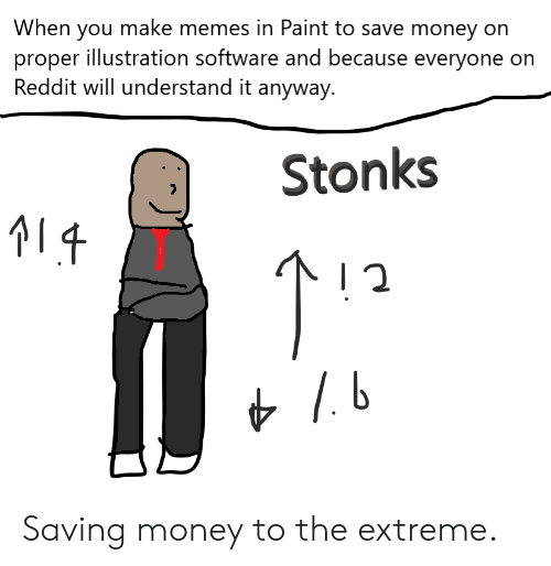 When You Make Memes in Paint to Save Money on Proper Illustration