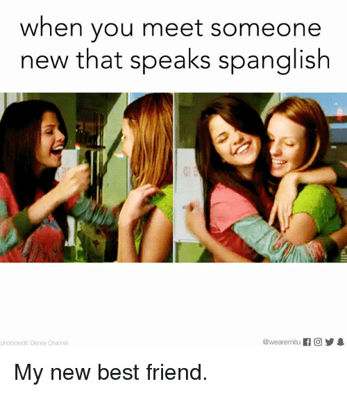 When You Meet Someone New That Speaks Spanglish F O 1 Photocredit