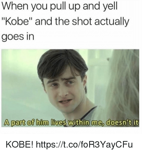 """Funny, Kobe, and Bim: When you pull up and yell  """"Kobe"""" and the shot actually  goes in  A part ot bim lives within me doesn't it KOBE! https://t.co/foR3YayCFu"""