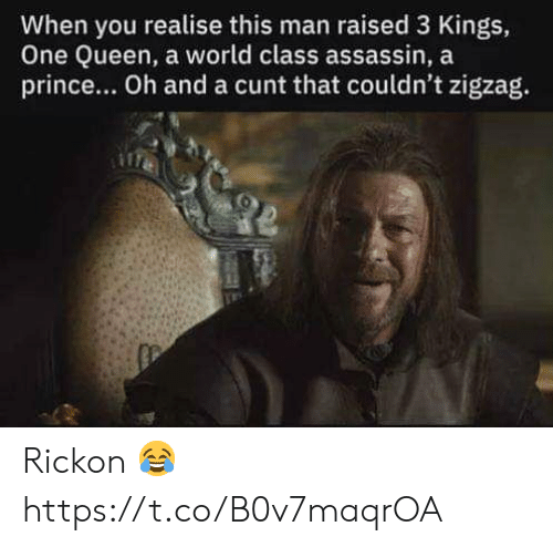 Zigzag: When you realise this man raised 3 Kings,  One Queen, a world class assassin, a  prince... Oh and a cunt that couldn't zigzag. Rickon 😂 https://t.co/B0v7maqrOA