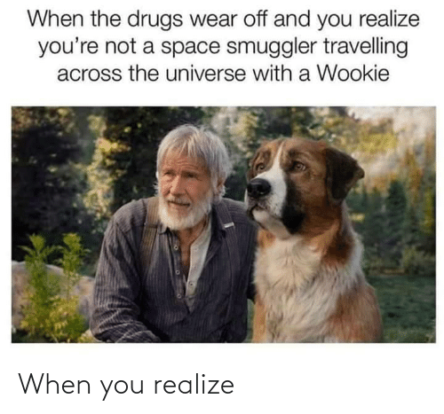 when you: When you realize