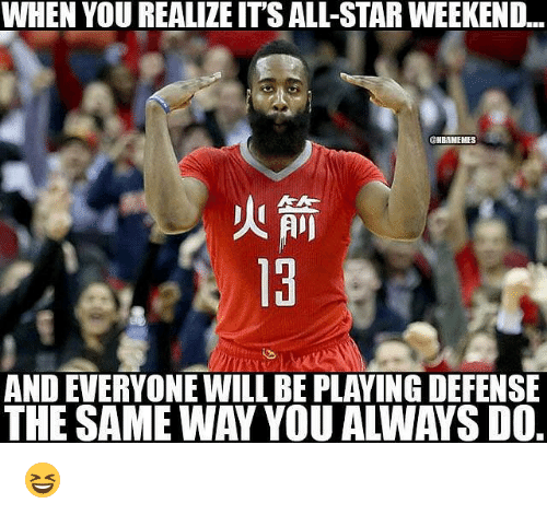all star weekend: WHEN YOU REALIZE ITS ALL-STAR WEEKEND...  OMBAMEMES  AND EVERYONE WILL BE PLAYINGDEFENSE 😆