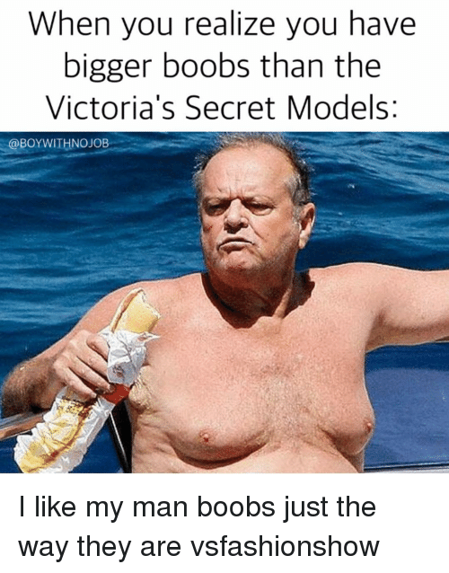 victorias secrets model: When you realize you have  bigger boobs than the  Victoria's Secret Models  @BOY WITH NOJOB I like my man boobs just the way they are vsfashionshow
