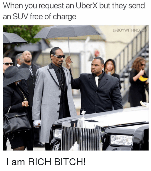 suv: When you request an Uberx but they send  an SUV free of charge  @BOYWITHNO JO I am RICH BITCH!