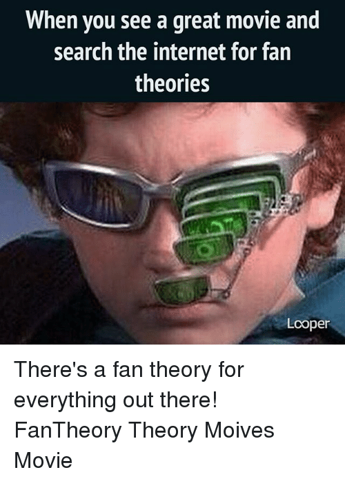 loopers: When you see a great movie and  search the internet for fan  theories  Looper There's a fan theory for everything out there! FanTheory Theory Moives Movie