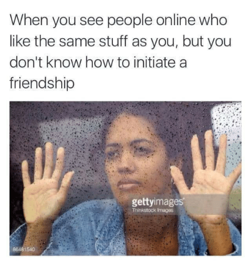 How To, Stuff, and Friendship: When you see people online who  like the same stuff as you, but you  don't know how to initiate a  friendship  gettyimages  96481540