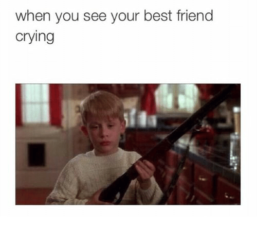 When You See Your Best Friend: when you see your best friend  crying