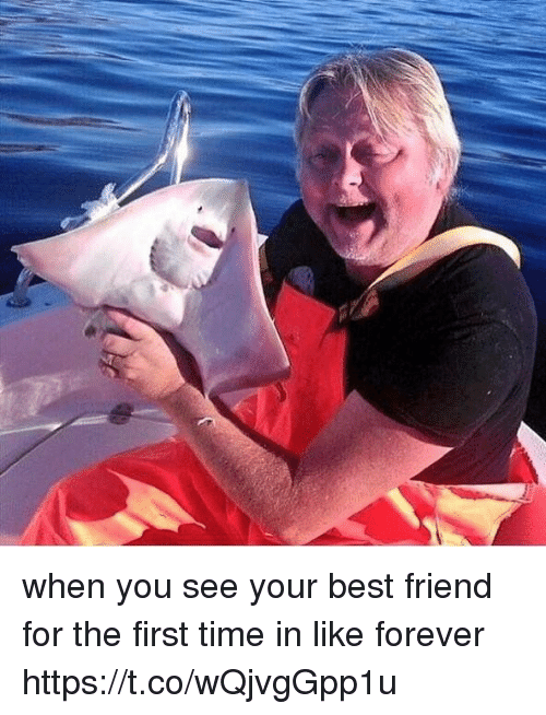 When You See Your Best Friend: when you see your best friend for the first time in like forever https://t.co/wQjvgGpp1u