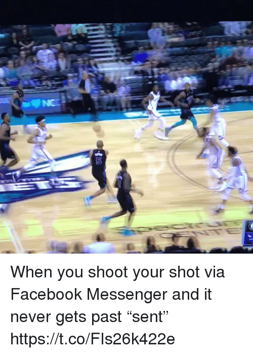"Facebook, Sports, and Messenger: When you shoot your shot via Facebook Messenger and it never gets past ""sent"" https://t.co/FIs26k422e"