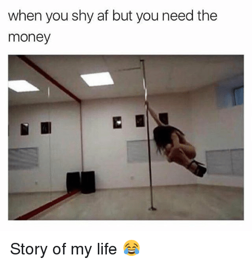 afs: when you shy af but you need the  money Story of my life 😂