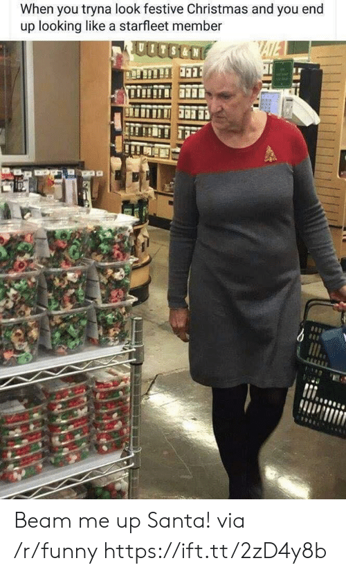 beam: When you tryna look festive Christmas and you end  up looking like a starfleet member Beam me up Santa! via /r/funny https://ift.tt/2zD4y8b