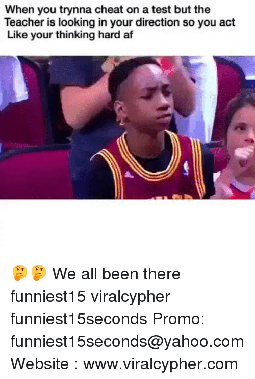 Thinking Hard: When you trynna cheat on a test but the  Teacher is looking in your direction so you act  Like your thinking hard af 🤔🤔 We all been there funniest15 viralcypher funniest15seconds Promo: funniest15seconds@yahoo.com Website : www.viralcypher.com