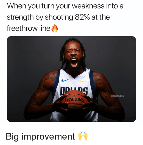 spalding: When you turn your weakness into a  strength by shooting 82% at the  freethrow line  5mile  @NBAMEMES  SPALDING Big improvement 🙌