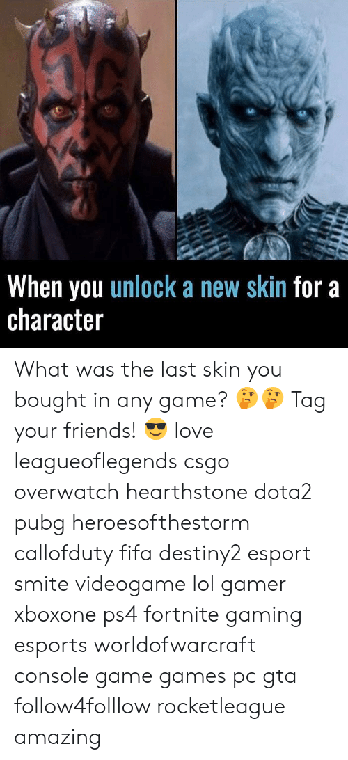 csgo: When you unlock a new skin for a  character What was the last skin you bought in any game? 🤔🤔 Tag your friends! 😎 love leagueoflegends csgo overwatch hearthstone dota2 pubg heroesofthestorm callofduty fifa destiny2 esport smite videogame lol gamer xboxone ps4 fortnite gaming esports worldofwarcraft console game games pc gta follow4folllow rocketleague amazing